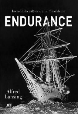 Endurance. Incredibila calatoria a lui Shackleton