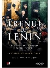 Kronika TRENUL LUI LENIN. Catherine Merridale