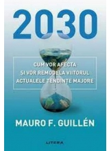 2030: CUM VOR AFECTA SI VOR REMODELA VIITORUL ACTUALELE TENDINTE MAJORE.