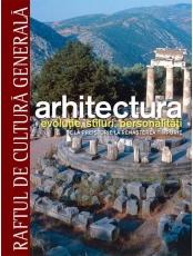 Raftul de cultura generala. Arhitectura. Vol. 10