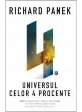Universul celor 4 procente. Materia intunecata, energia intunecata si cursa pentru descoperirea celeilalte fatete a realitatii