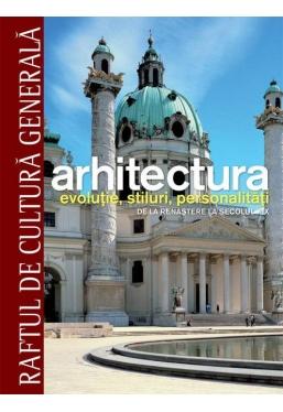 Raftul de cultura generala. Arhitectura. Vol. 11