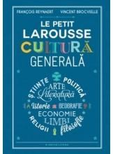 LE PETIT LAROUSSE. CULTURA GENERALA.
