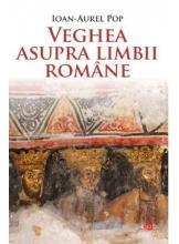 Carte pentru toti. Vol 220 VEGHEA ASUPRA LIMBII ROMANE.