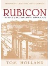 Rubicon.Triumful si tragedia Romei Republicane