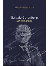 Galaxia Gutenberg - Scrieri esentiale