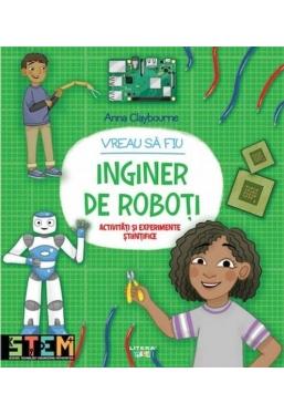 VREAU SA FIU INGINER DE ROBOTI.