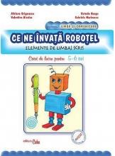Ce ne invata Robotel elemente de limbaj scris. Caiet de lucru pentru 5-6 ani