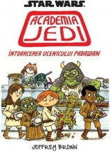Star Wars.Academia Jedi. Intoarcerea ucenicului Padawan
