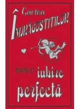 Cartea Indragostitilor pentru o iubire perfecta