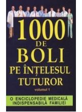 1000 de boli pe intelesul tuturor. Vol. 1