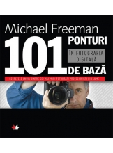 101 ponturi de baza in fotografia digitala