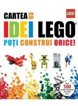 Lego. Cartea cu idei. Poti construi orice!
