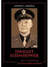 Dwight Eisenhower. Mari comandanti in al Doilea Razboi Mondial