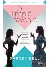 Buzz Books O SIMPLA FAVOARE. Darcey Bell