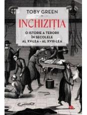 Carte pentru toti. Vol. 167 INCHIZITIA. O istorie a terorii in secolele al XV-lea – al XVIII-lea.