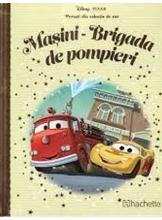 DISNEY Gold. 104 MASINI. BRIGADA DE POMPIERI