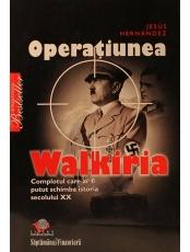 Operatiunea Walkiria. Complotul care ar fi putut schimba istoria secolului XX
