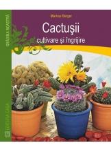 Cactusii cultivare si ingrijire