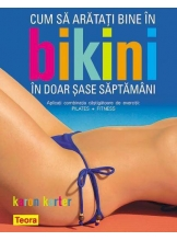 Cum sa arati bine in bikini in doar sase saptamani