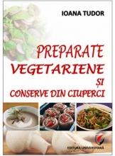 Preparate vegetariene si conserve din ciuperci