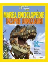 National Geographic kids. Marea enciclopedie despre dinozauri