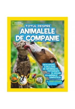 National Geographic. Totul despre animalele de companie