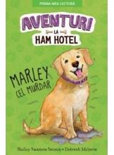 Prima mea lectura. AVENTURI LA HAM HOTEL. MARLEY CEL MURDAR. Shelley Swanson Sateren