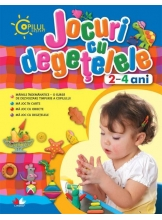 Copilul destept. Jocuri cu degetelele 2-4 ani/carton