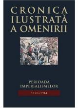 Cronica ilustrata a omenirii. Vol.10 Perioada imperialismelo 1871-1914