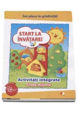 I-MI PLACE LA GRADINITA. Start la invatare. Activitati integrate. Grupa mijlocie