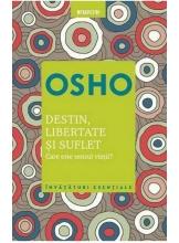 OSHO. DESTIN, LIBERTATE SI SUFLET