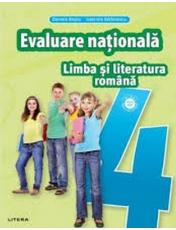 LIMBA SI LITERATURA ROMANA. Teste pentru evaluarea nationala. Clasa a IV-a