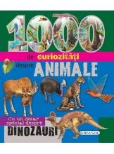 1000 de curiozitati despre animale. Cu un dosar special despre dinozauri