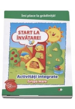 I-MI PLACE LA GRADINITA. Start la invatare. Activitati integrate. Grupa mare