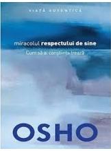 OSHO Introspectiv MIRACOLUL RESPECTULUI DE SINE