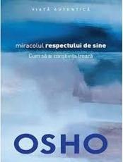 Introspectiv OSHO. MIRACOLUL RESPECTULUI DE SINE
