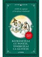 Lecturi Scolare. BATRANETEA-I CU POVESTE, TINERETEA-I CA SA-NVETE.