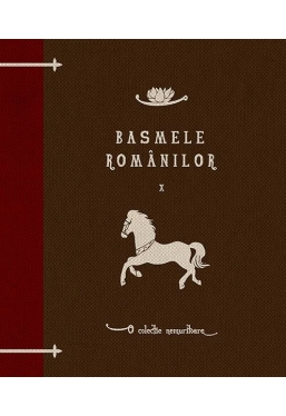 Basmele romanilor. Vol. 10