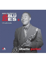 Mari cantareti de jazz si blues. Charlie Parker. Vol. 9 +CD