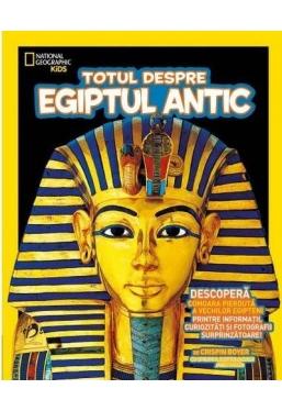 National Geographic. Totul despre Egiptul Antic