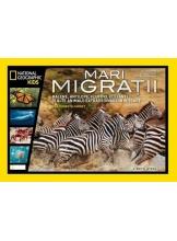National Geographic kids. Mari migratii. Balene, antilope, fluturi, elefanti si alte animale extraordinare in miscare