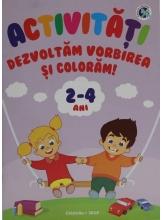 Activitati Dezvoltam vorbirea si coloram 2-4 ani