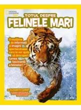 National Geographic. Totul despre felinele mari