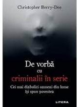 DE VORBA CU CRIMINALII IN SERIE.