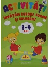 Activitati Invatam, culori, forme si coloram 2-4 ani