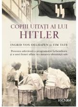 Kronika. Copiii uitati ai lui Hitler. Povestea adevarata a programului Lebensborn si a unei femei aflate in cautarea identitatii sale