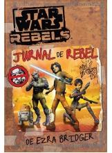 Star Wars. Rebels. Jurnal de rebel