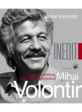 Dialog cu actorul regizorul si interpretul Mihai Volontir