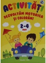 Activitati Dezvoltam motorica si coloram 2-4 ani